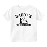 Daddys Fishing Buddy Baby Infant Short Sleeve T-Shirt White
