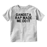 Gangsta Rap Made Me Do It Baby Infant Short Sleeve T-Shirt Grey