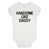 Handsome LIke Daddy Baby Bodysuit One Piece White