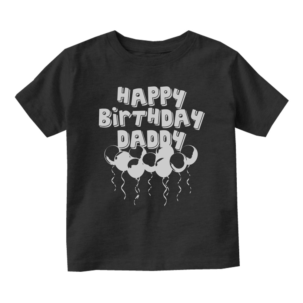 Happy Birthday Daddy Balloons Baby Infant Short Sleeve T-Shirt Black