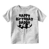 Happy Birthday Daddy Balloons Baby Infant Short Sleeve T-Shirt Grey