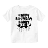 Happy Birthday Daddy Balloons Baby Infant Short Sleeve T-Shirt White