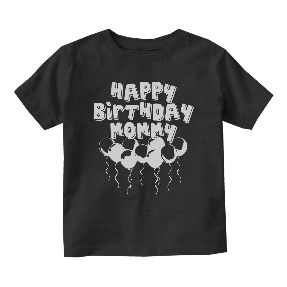 Happy Birthday Mommy Balloons Baby Toddler Short Sleeve T-Shirt Black