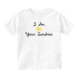 I Am Your Sunshine Baby Infant Short Sleeve T-Shirt White