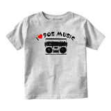 I LOVE 90S MUSIC Baby Infant Short Sleeve T-Shirt Grey