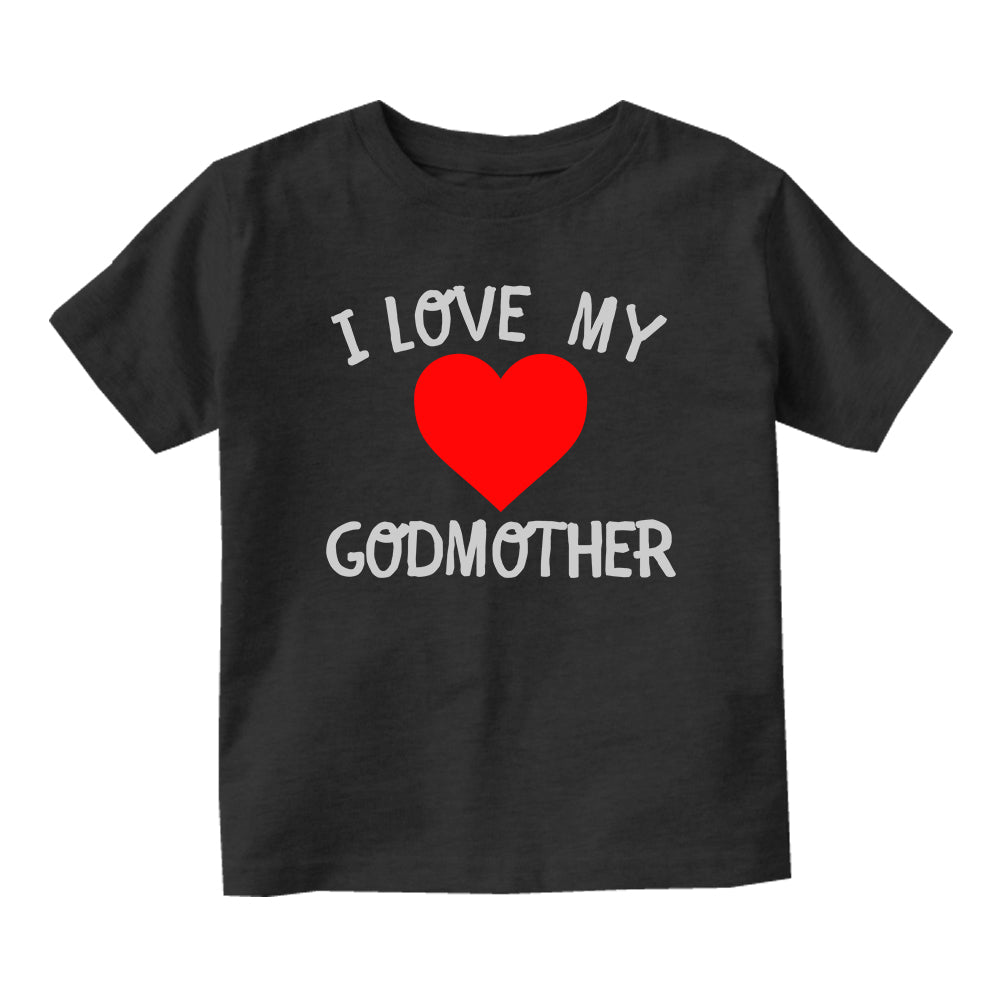 I Love My Godmother Baby Toddler Short Sleeve T-Shirt Black