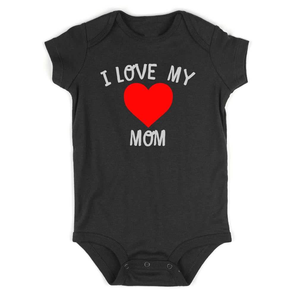 I Love My Mom Baby Bodysuit One Piece Black