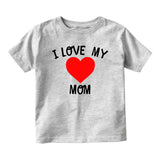 I Love My Mom Baby Infant Short Sleeve T-Shirt Grey
