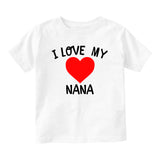 I Love My Nana Baby Infant Short Sleeve T-Shirt White