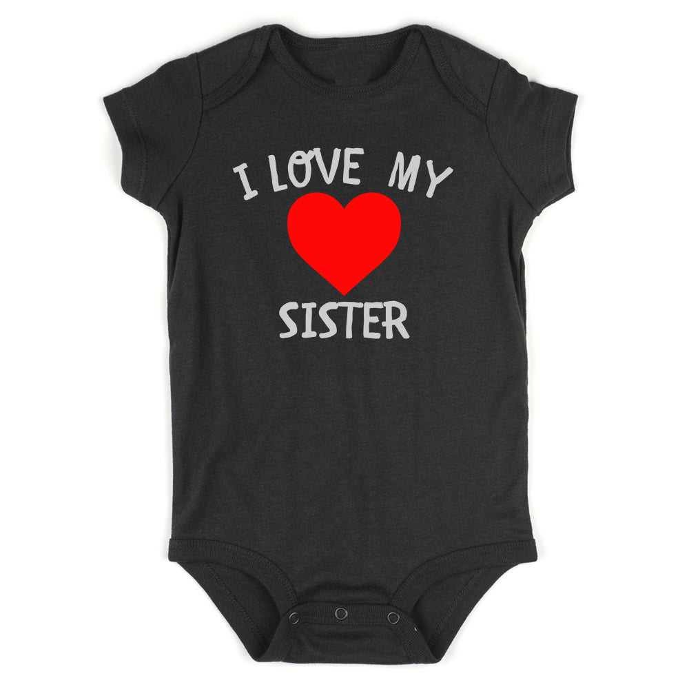 I Love My Sister Baby Bodysuit One Piece Black