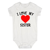 I Love My Sister Baby Bodysuit One Piece White