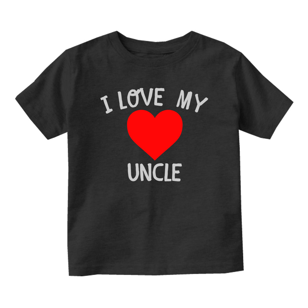 I Love My Uncle Baby Toddler Short Sleeve T-Shirt Black