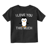 I Love You This Much Penguin Baby Infant Short Sleeve T-Shirt Black