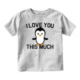 I Love You This Much Penguin Baby Infant Short Sleeve T-Shirt Grey