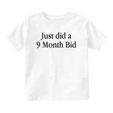 Just Did A Bid Baby Infant Short Sleeve T-Shirt White