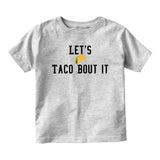Lets Taco Bout It Baby Infant Short Sleeve T-Shirt Grey