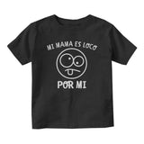 Mi Mama Es Loco Por Mi Baby Toddler Short Sleeve T-Shirt Black