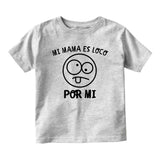 Mi Mama Es Loco Por Mi Baby Toddler Short Sleeve T-Shirt Grey
