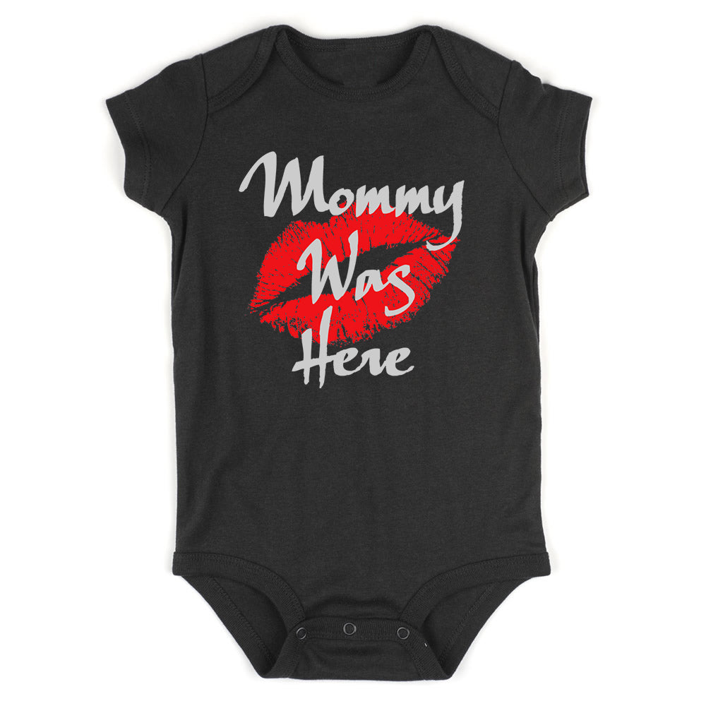 Mommy Was Here Baby Bodysuit One Piece Black