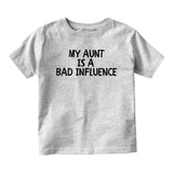 My Aunt Is A Bad Influence Baby Infant Short Sleeve T-Shirt Grey
