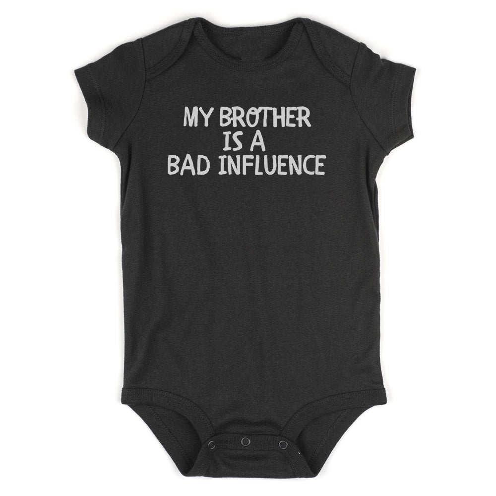 My Brother Is A Bad Influence Baby Bodysuit One Piece Black