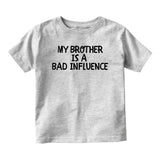 My Brother Is A Bad Influence Baby Toddler Short Sleeve T-Shirt Grey