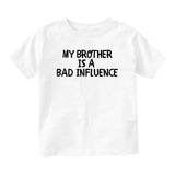My Brother Is A Bad Influence Baby Toddler Short Sleeve T-Shirt White