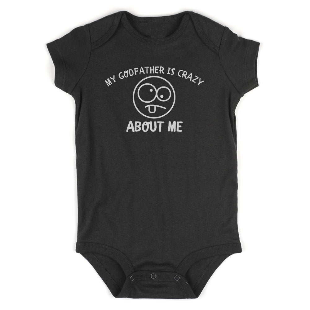 My Godfather Is Crazy About Me Baby Bodysuit One Piece Black