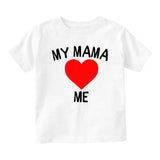 My Mama Loves Me Baby Infant Short Sleeve T-Shirt White
