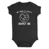 My Mom Is Crazy About Me Baby Bodysuit One Piece Black