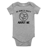 My Mom Is Crazy About Me Baby Bodysuit One Piece Grey