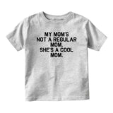 My Mom Is Not Regular She Is Cool Baby Infant Short Sleeve T-Shirt Grey