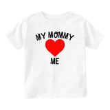 My Mommy Loves Me Baby Toddler Short Sleeve T-Shirt White