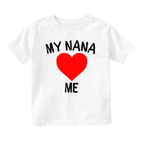 My Nana Loves Me Baby Infant Short Sleeve T-Shirt White