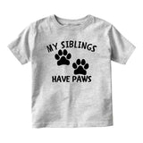 My Siblings Have Paws Baby Infant Short Sleeve T-Shirt Grey