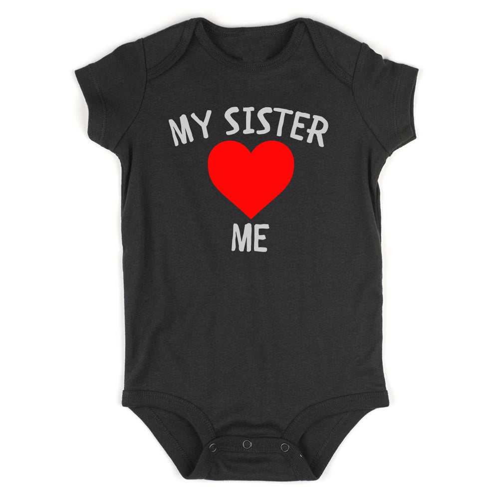 My Sister Loves Me Baby Bodysuit One Piece Black