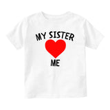 My Sister Loves Me Baby Toddler Short Sleeve T-Shirt White
