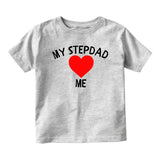 My Stepdad Loves Me Baby Toddler Short Sleeve T-Shirt Grey