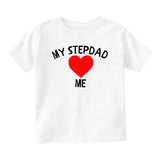 My Stepdad Loves Me Baby Infant Short Sleeve T-Shirt White