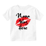 Nana Was Here Baby Toddler Short Sleeve T-Shirt White