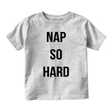 Nap So Hard Sleep Rap Baby Infant Short Sleeve T-Shirt Grey