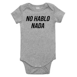 No Hablo Nada Baby Bodysuit One Piece Grey