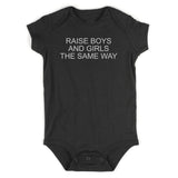 Raise Boys And Girls The Same Way Feminist Baby Bodysuit One Piece Black