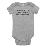 Raise Boys And Girls The Same Way Feminist Baby Bodysuit One Piece Grey