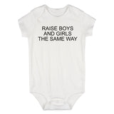 Raise Boys And Girls The Same Way Feminist Baby Bodysuit One Piece White