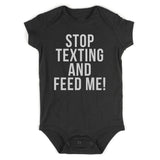 Stop Texting And Feed Me Funny Baby Bodysuit One Piece Black