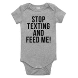 Stop Texting And Feed Me Funny Baby Bodysuit One Piece Grey