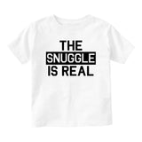 The Snuggle Is Real Struggle Baby Infant Short Sleeve T-Shirt White