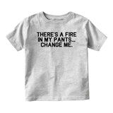 Theres A Fire In My Pants Baby Infant Short Sleeve T-Shirt Grey