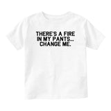 Theres A Fire In My Pants Baby Toddler Short Sleeve T-Shirt White
